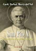 Rafael Merry del Val, San Pio X. Un santo che ho conosciuto da vicino