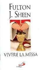Vivere la Messa di mons. Fulton Sheen