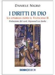 Daniele Nigro, I diritti di Dio. La liturgia dopo il Vaticano II