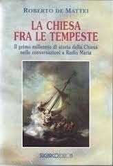 La Chiesa fra le tempeste di Roberto de Mattei
