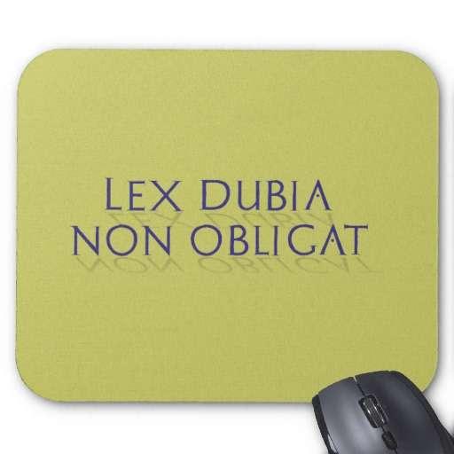 Lex dubia non obligat