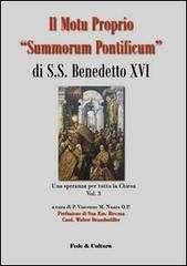 Il Motu Proprio Summorum Pontificum di S.S. Benedetto XVI. Una speranza per tutta la Chiesa