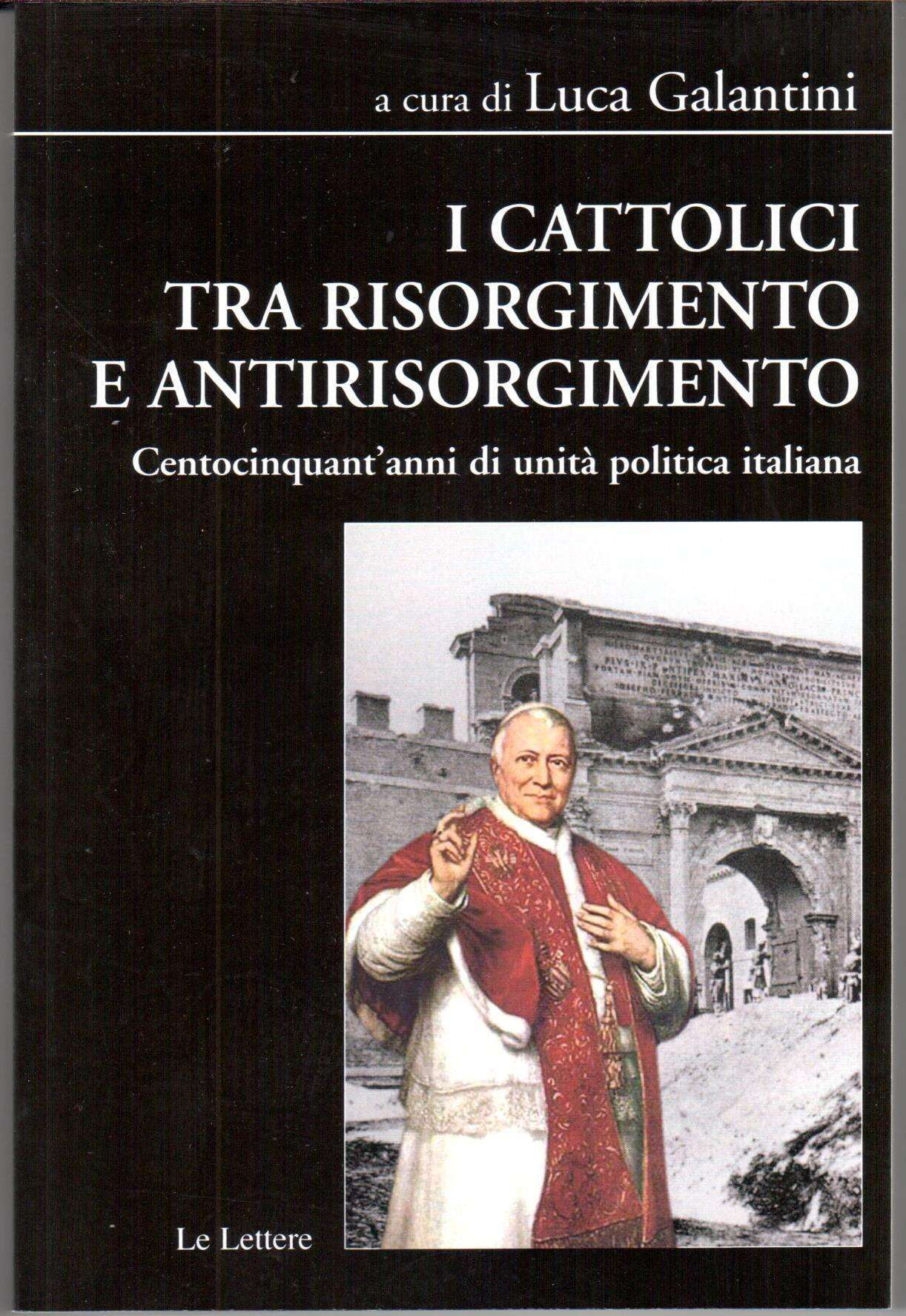 I cattolici tra Risorgimento e antirisorgimento