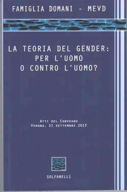 La teoria del gender: per l'uomo o contro l'uomo?