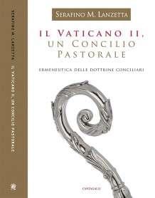 Il Vaticano II. Un Concilio pastorale di p. Serafino Lanzetta