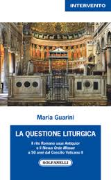 La questione liturgica a 50 anni dal Concilio Vaticano II, di Maria Guarini